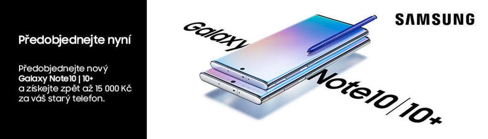 Až 15 000 Kč za Váš starý telefon k předobjednávce Samsung Galaxy Note10