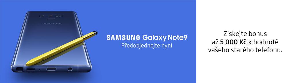 Bonus až 5 000 Kč za Váš starý telefon k předobjednávce Samsung Galaxy Note9