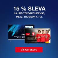 15 % sleva na UHD televize Hisense, Metz, Thomson a TCL